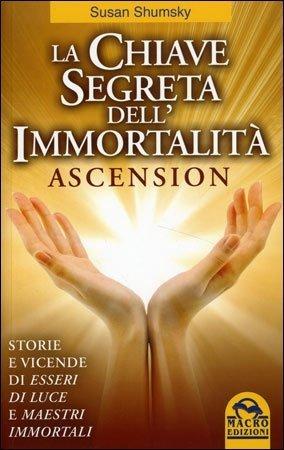 La Chiave Segreta dell'Immortalità - Ascension - Libro