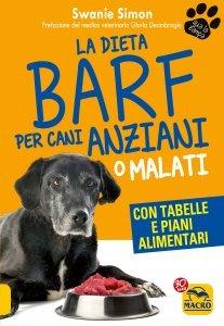 La Dieta Barf per Cani Anziani o Malati - Ebook