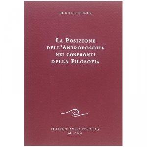 La Posizione dell'Antroposofia nei confronti della Filosofia - Libro