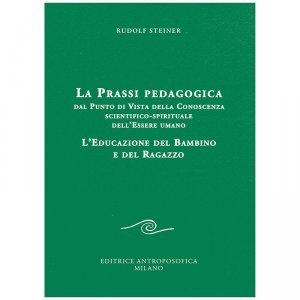 La Prassi pedagogica - L'Educazione del Bambino e del Ragazzo - Libro
