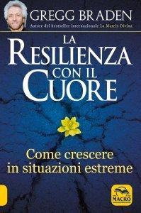 La Resilienza con il Cuore - Libro