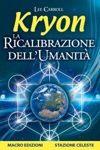 La Ricalibrazione dell'umanità - Kryon USATO - Libro