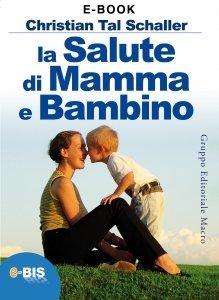 La Salute di Mamma e Bambino - Ebook