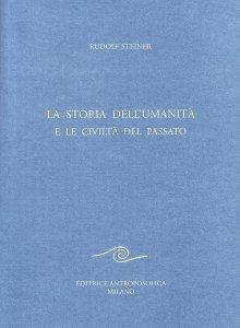 La Storia dell'Umanità e le Civiltà del Passato - Libro