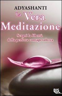 La Vera Meditazione - Libro