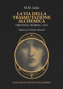 La Via della Trasmutazione Alchemica - Libro