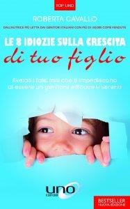 Le 8 Idiozie sulla Crescita di Tuo Figlio - Libro