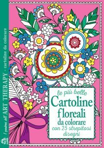 I Quaderni dell'Art Therapy - Le Più Belle Cartoline Floreali da Colorare - Libro