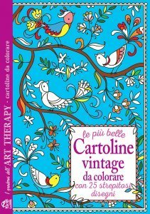 I Quaderni dell'Art Therapy - Le Più Belle Cartoline Vintage da Colorare - Libro