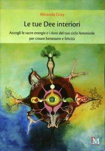 Le Tue Dee Interiori - Libro