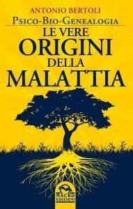 Le Vere Origini della Malattia - Libro