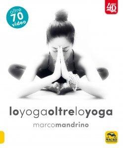Lo Yoga Oltre lo Yoga 4D - Libro