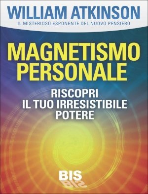 Magnetismo Personale - Ebook