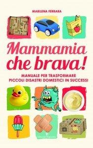 Mammamia che Brava! - Libro