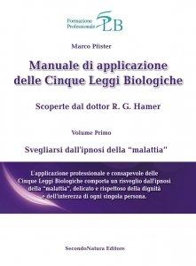 Manuale di Applicazione delle Cinque Leggi Biologiche Vol.1 - Libro