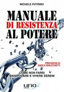Manuale di Resistenza al Potere - Libro
