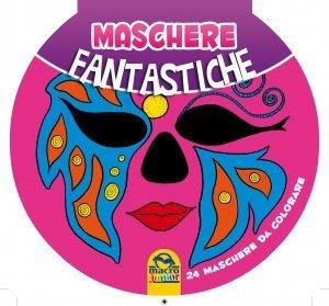 Maschere Fantastiche - Libro