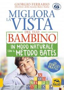Migliora la Vista del tuo Bambino in Modo Naturale con il Metodo Bates - Libro