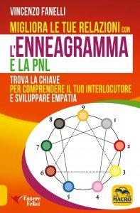 Migliora le tue Relazioni con l'Enneagramma e la PNL - Libro