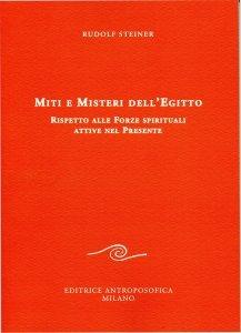 Miti e Misteri dell'Egitto rispetto alle Forze Spirituali attive nel Presente - Libro