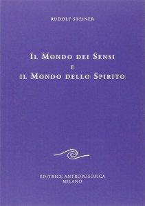 Mondo dei Sensi e il Mondo dello Spirito - Libro