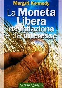 Moneta Libera da Inflazione e da Interesse - Libro