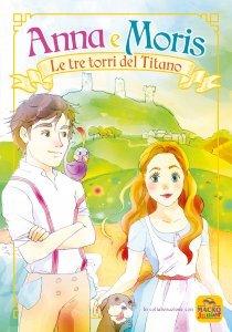 Anna e Moris. Le Tre Torri del Titano - Libro