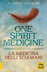 One Spirit Medicine - La Medicina degli Sciamani - Libro