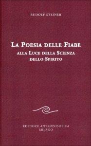 Poesia delle Fiabe alla Luce della Scienza dello Spirito - Libro