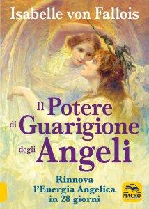Potere di Guarigione degli Angeli - Libro