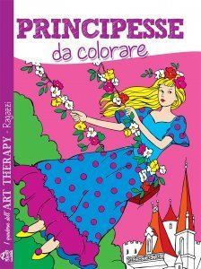 I Quaderni dell'Art Therapy RAGAZZI - Principesse da Colorare - Libro