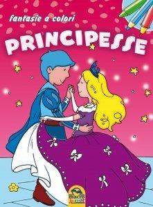 FANTASIE A COLORI - Principesse - Libro