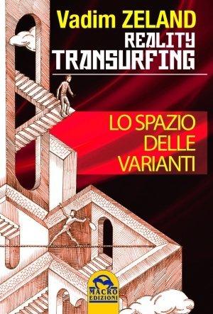 Reality Transurfing: Lo Spazio delle Varianti