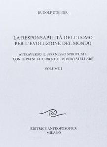 Responsabilità dell'Uomo per l'Evoluzione del Mondo-Vol.I - Libro