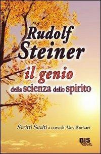 Rudolf Steiner: il Genio della Scienza dello Spirito - Libro