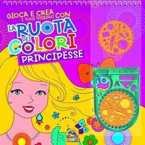 La Ruota dei Colori - Principesse - Libro