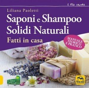 Saponi e Shampoo Solidi, Naturali Fatti in Casa USATO - Libro