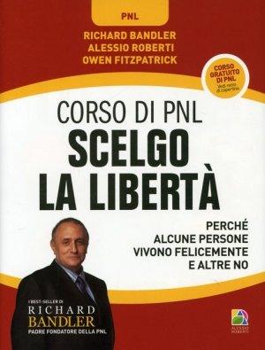 Scelgo la Libertà - Corso di PNL - Libro