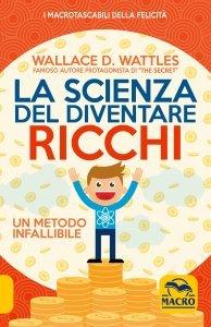La Scienza del Diventare Ricchi - Libro