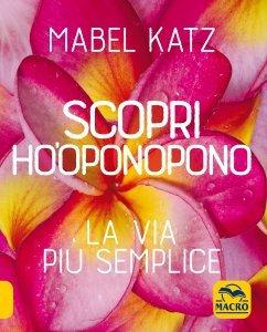 Scopri Ho'Oponopono - Libro