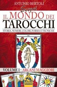 Scopri il Mondo dei Tarocchi - Volume 1 - Arcani Maggiori - Libro
