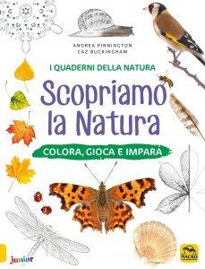 I Quaderni della Natura - Scopriamo la Natura - Libro