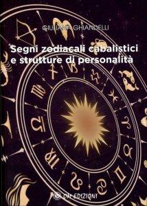 Segni Zodiacali Cabalistici e Strutture di Personalità - Libro