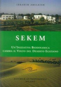 Sekem - Un'Iniziativa Biodinamica cambia il volto del deserto Egiziano - Libro