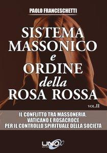 Sistema Massonico e Ordine della Rosa Rossa Vol. 2 - Libro