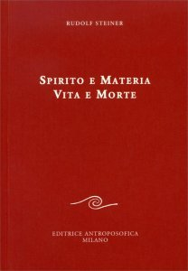 Spirito e Materia Vita e Morte - Libro