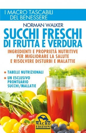 Succhi Freschi di Frutta e Verdura - Ebook