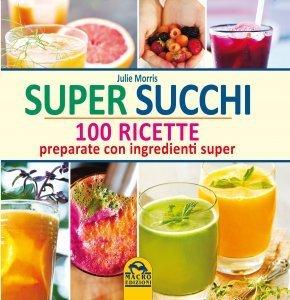 Super Succhi - 100 Ricette USATO - Libro