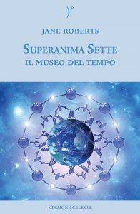 Superanima Sette - Il Museo del Tempo - Libro