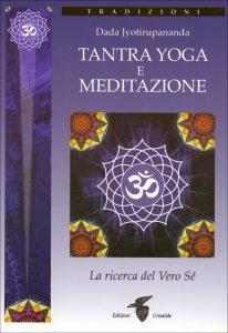 Tantra Yoga e Meditazione - Libro